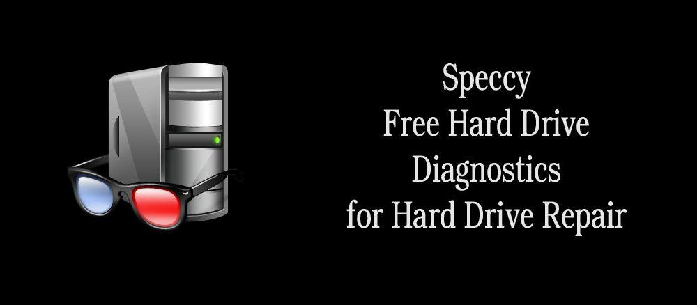 Speccy Free Hard Drive Diagnostics for Hard Drive Repair